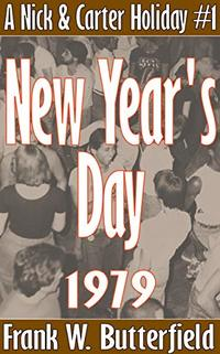 New Year's Day, 1979 (A Nick & Carter Holiday Book 1) - Published on Jan, 2020