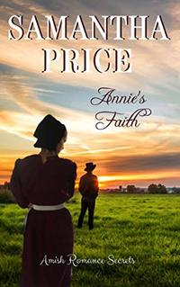 Annie's Faith (Amish Romance Secrets Book 2)
