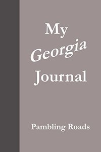 My Georgia Journal (Pambling Roads)