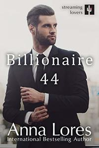 Billionaire 44 (Streaming Lovers Book 3)