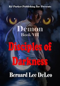Demon VII: Disciples of Darkness (Mike Rawlins and Demon the Dog Book 7) - Published on Dec, 2017