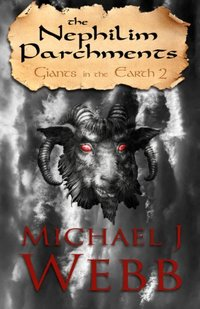 The Nephilim Parchments (Giants in the Earth Book 2)