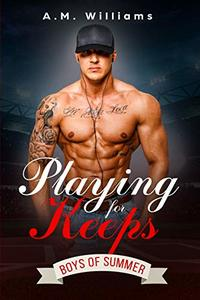 Playing for Keeps (Boys of Summer  Book 2) - Published on Sep, 2019