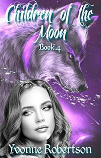 Children of the Moon: Book Four