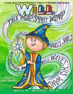 Will, the Word SMART Wizard: A book about Howard Gardner's Theory of Multiple Intelligences (SMART Parts) (Volume 2) - Published on Sep, 2017