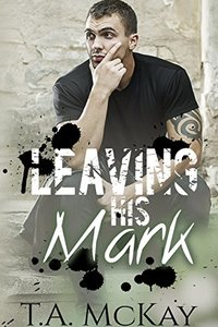 Leaving His Mark (Leaving Marks Book 1)
