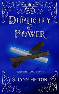 Duplicity of Power (Wild Heritance Book 1) - Published on Oct, 2018