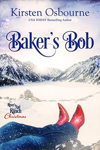 Baker's Bob (River's End Ranch Book 16) - Published on Apr, 2017