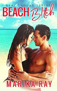 Beach B!tch (The Beach Squad Series Book 2)