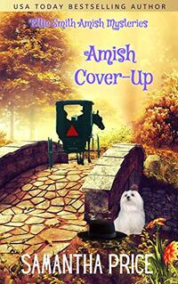 Amish Cover-Up (Ettie Smith Amish Mysteries Book 13) - Published on Jul, 2017