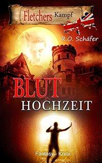 Bluthochzeit: Fletchers Kampf (German Edition)