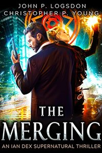 The Merging: An Ian Dex Supernatural Novel, #1 (Las Vegas Paranormal Police Department) - Published on Sep, 2017