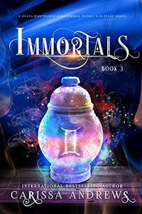 Immortals : A Paranormal Women's Fiction Series (A Diana Hawthorne Supernatural Mystery Book 3) - Published on Dec, 2021