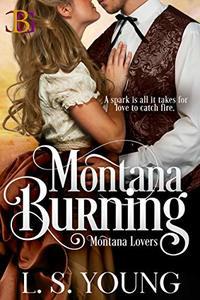 Montana Burning (Montana Lovers Book 1)