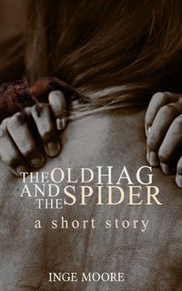 The Old Hag and The Spider