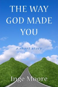 The Way God Made You