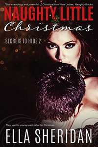 Naughty Little Christmas (Secrets To Hide Book 2)