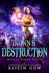 Djinn's Destruction:  A RH YA/NA Fantasy Romance (Magical World Series Book 4) - Published on Jun, 2020