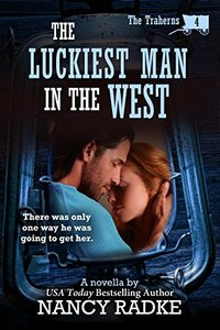 The Luckiest Man in the West (The Traherns #4) (The Trahern Western Pioneer Series)