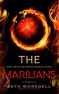The Marilians: Adult version. Our Planet Dying, was just the beginning..... (Book two of the Earth's Angels Trilogy 2) - Published on Aug, 2019
