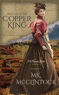 The Case of the Copper King (McKenzie Sisters Mystery Series) - Published on Jun, 2021