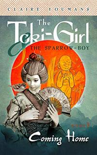 Coming Home: The Toki-Girl and the Sparrow-Boy, Book 1