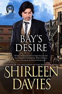 Bay's Desire (MacLarens of Boundary Mountain Historical Western Romance Book 9) - Published on Jan, 2019