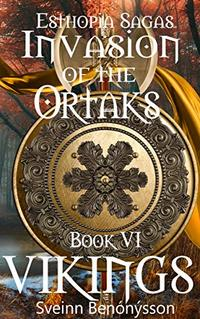 Invasion of the Ortaks: Book 6 Vikings