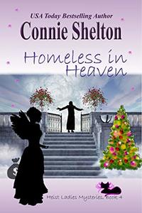 Homeless in Heaven (Heist Ladies Caper Mysteries Book 4)