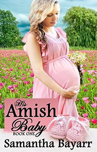 His Amish Baby (Amish Christian Romance Book 1)