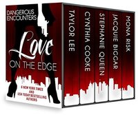 Dangerous Encounters: Love on the Edge