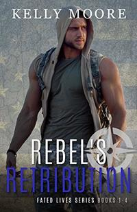 Rebel's Retribution (Fated Lives Series Book 1)