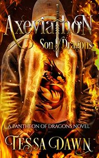 Axeviathon - Son of Dragons: A Pantheon of Dragons Novel