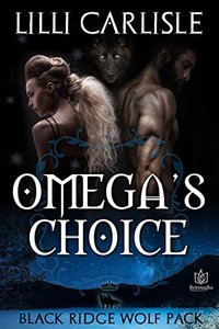 Omega's Choice (The Black Ridge Wolf Pack Book 1)