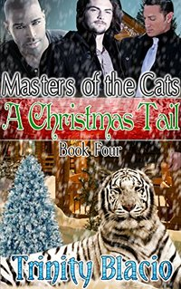 A Christmas Tail: Book Four of The Masters of The Cats Series