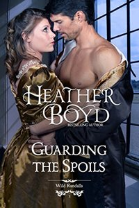 Guarding the Spoils (The Wild Randalls Book 3) - Published on Apr, 2013