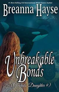 Unbreakable Bonds (The Generals' Daughter Book 9)