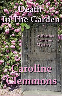Death In The Garden: A Heather Cameron Mystery (Heather Cameron Mysteries Book 1)