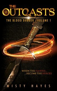 The Outcasts: The Blood Dagger: Volume 1 - Published on Dec, 2017