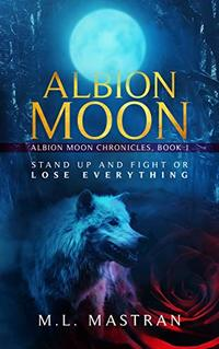 Albion Moon (Albion Moon Chronicles Book 1)