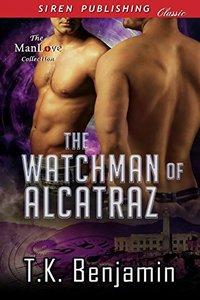 The Watchman of Alcatraz (Siren Publishing Classic ManLove)