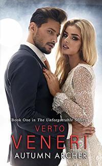 Verto Veneri: (The Unforgettable Series Book 1)