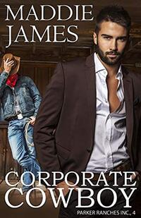 Corporate Cowboy: Branded Filly Ranch (Parker Ranches, Inc. Book 4)