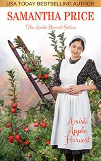 Amish Apple Harvest: Amish Romance (The Amish Bonnet Sisters Book 11)