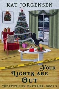 Your Lights are Out: The River City Mysteries - Book 3 - Published on Jul, 2020