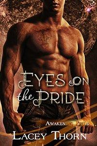 Eyes on the Pride (Awakening Pride Book 8)