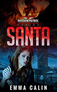 Santa: A spicy Christmas Story from the Passion Patrol - Police Detective Fiction Books With a Strong Female Protagonist Romance