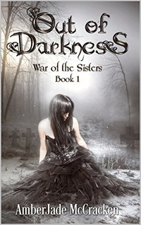 Out of Darkness (War of the Sisters Book 1) - Published on Feb, 2018