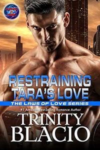 Restraining Tara's Love (The Laws of Love Book 1)