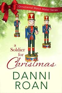 A Soldier for Christmas (The Ornamental Match Maker Book 30)
